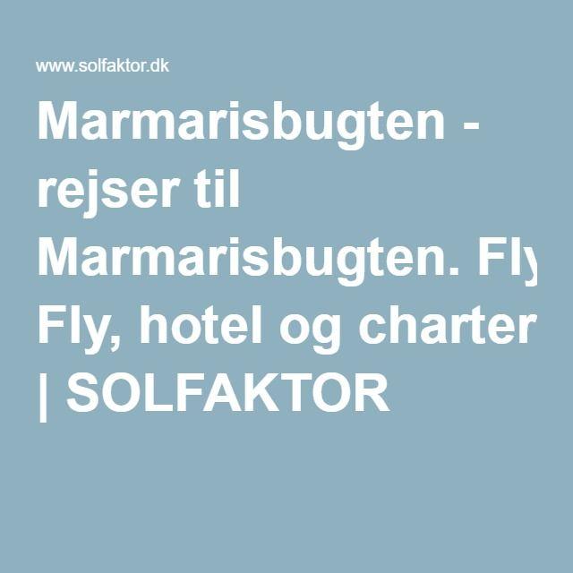 Marmarisbugten - rejser til Marmarisbugten. Fly, hotel og charter   SOLFAKTOR