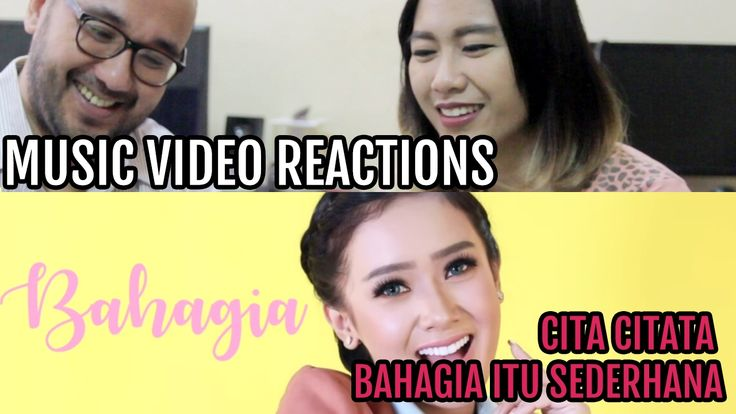 Cita Citata - Bahagia Itu Sederhana (Music Video Reactions)