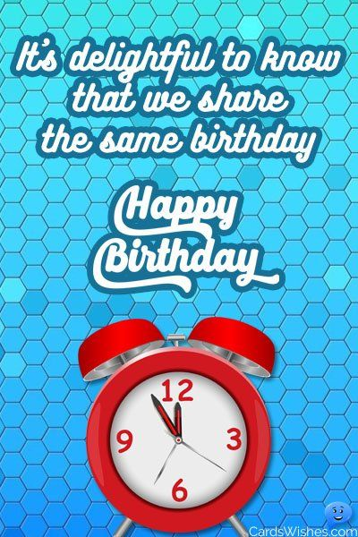 Image Result For We Share The Same Birthday