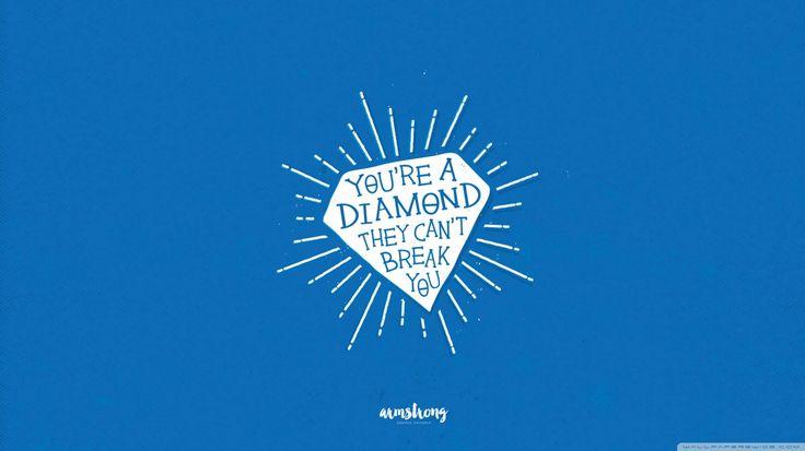 You're a diamond #wallpaper