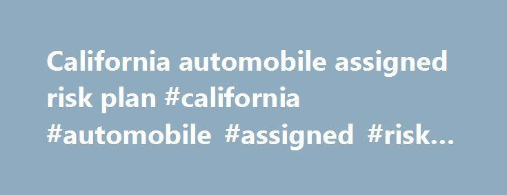California automobile assigned risk plan #california #automobile #assigned #risk #plan http://gambia.remmont.com/california-automobile-assigned-risk-plan-california-automobile-assigned-risk-plan/  TAIPA is closing at noon on Friday, May 26th, and will also be closed all day on Monday, May 29th. Our office will re-open on Tuesday, May 30th. TAIPA News Join our mailing list to receive updates on rate changes, manual revisions, and other important notices. Effective April 11, 2017—Upgrading…