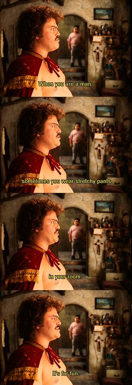 Nacho Libre. My husbands favorite movie!
