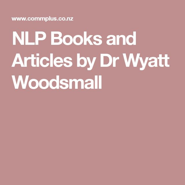 NLP Books and Articles by Dr Wyatt Woodsmall/ The Monographs on Cybernetic Epistemology and Meta Programs are Excellent / Wyatt said he is especially Proud of his Monograph on Strategies- I agree.