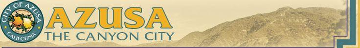 City of Azusa, California The Canyon City