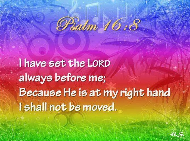 17 Best Images About Psalm 16:8 On Pinterest