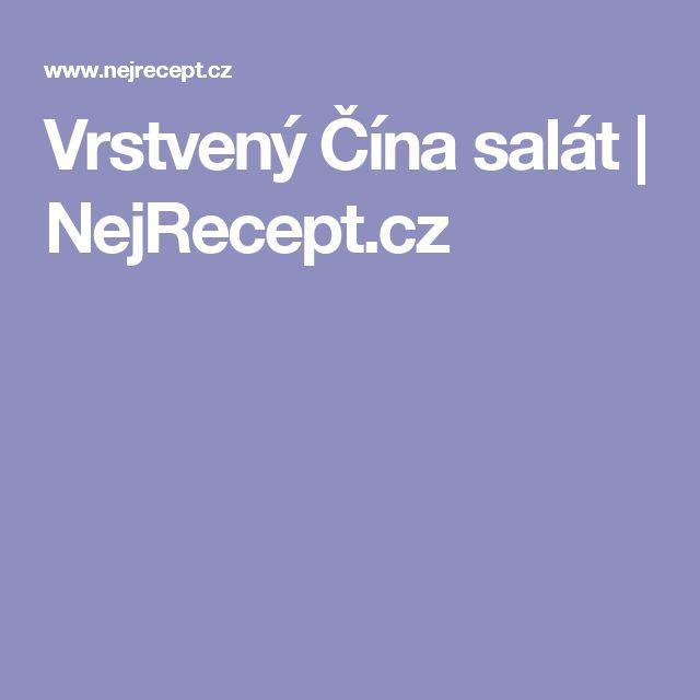 Vrstvený Čína salát | NejRecept.cz