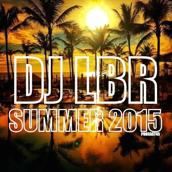 http://dj-lbr.backdoorpodcasts.com/episode/dj-lbr-summer-2015-ep45-87