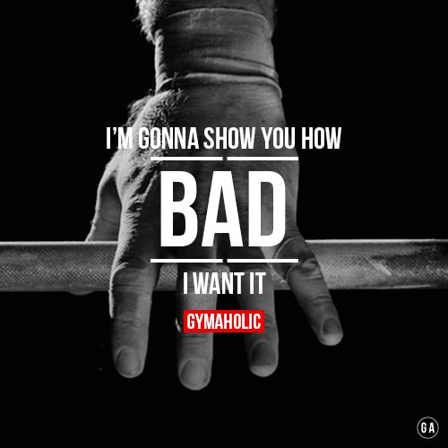 I'm gonna show you how bad I want it! #motivation