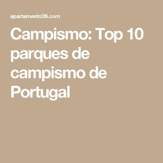Campismo: Top 10 parques de campismo de Portugal