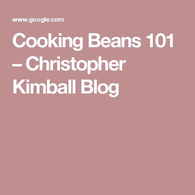 Cooking Beans 101 – Christopher Kimball Blog