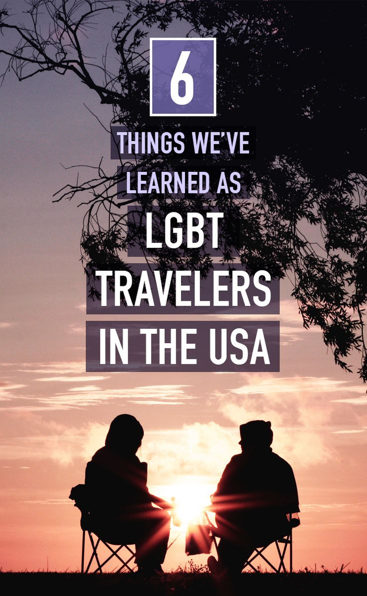 6 things we've learned as LGBT travelers in the USA.