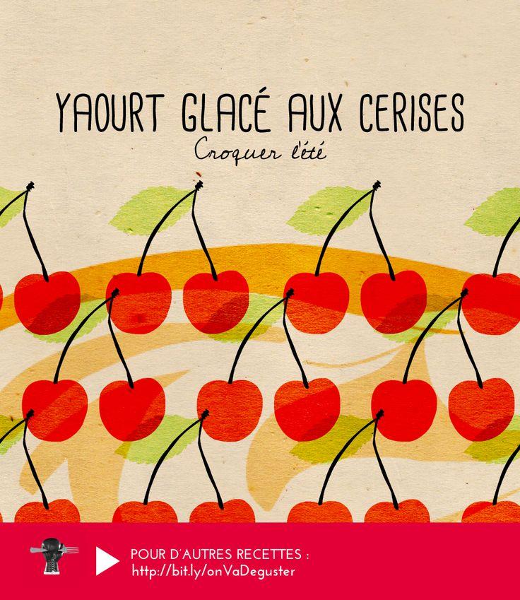 YAOURT GLACÉ AUX CERISES - une recette de Blandine Boyer, bien pratique en cette période de canicule, à découvrir sur France Inter ►►► RECETTE ICI : http://www.franceinter.fr/emission-on-va-deguster-cerises