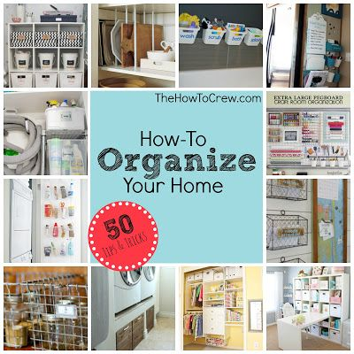 How-To Organize Your Home {50 Tips and Tricks}