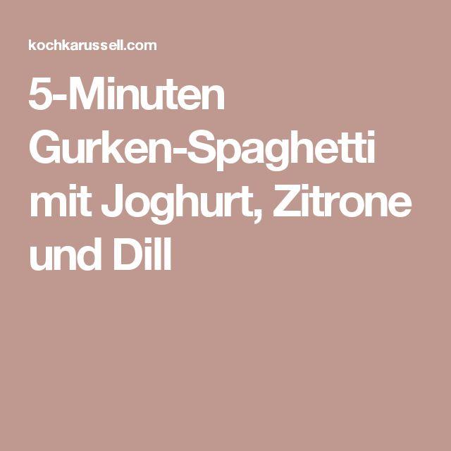 5-Minuten Gurken-Spaghetti mit Joghurt, Zitrone und Dill