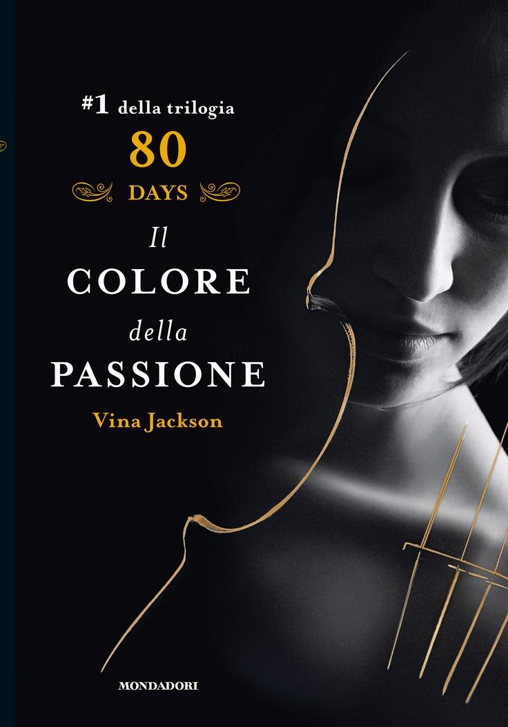 Vina Jackson, 80 days: Il colore della passione.    http://www.librimondadori.it/libri/eighty-days-il-colore-della-passione