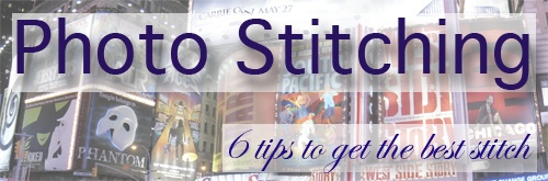 6 tips on how to stitch together photos to make great panoramics!