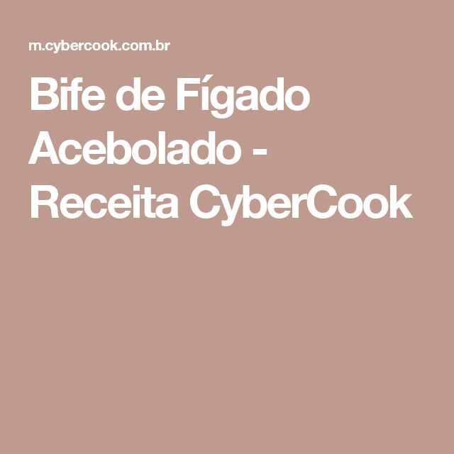 Bife de Fígado Acebolado - Receita CyberCook