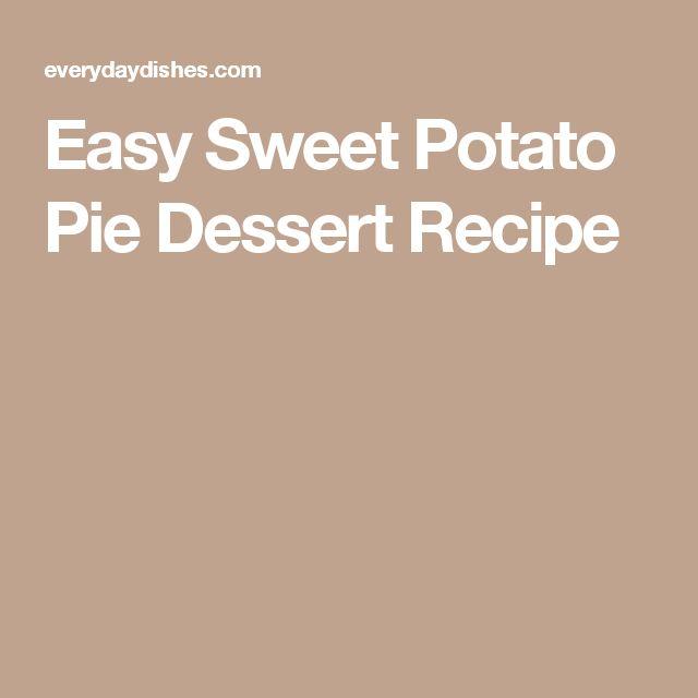 Easy Sweet Potato Pie Dessert Recipe