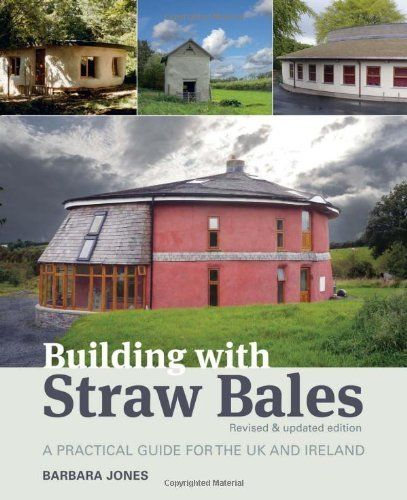 Building with Straw Bales: A Practical Guide for the UK and Ireland by Barbara Jones, http://www.amazon.co.uk/dp/190032251X/ref=cm_sw_r_pi_dp_AfGUrb14N3JMT
