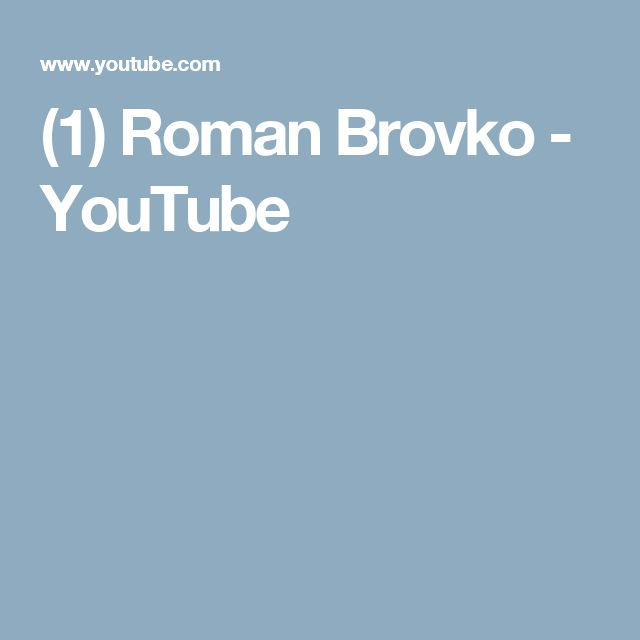 (1) Roman Brovko - YouTube