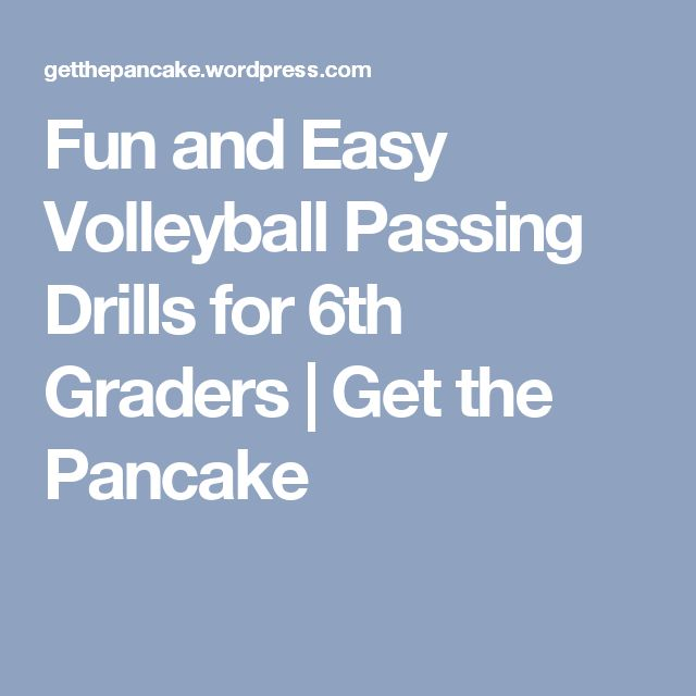 Fun and Easy Volleyball Passing Drills for 6th Graders | Get the Pancake