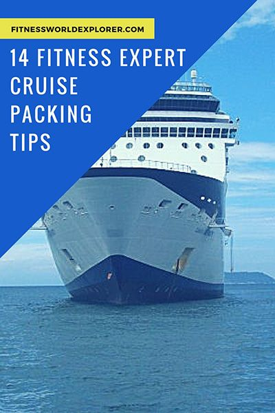 Learn the 14 Top Cruise Packing tips for   fitness enthusiasts