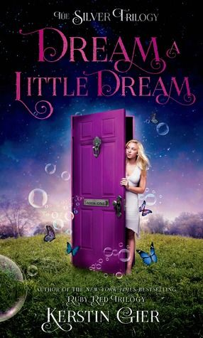 Dream a Little Dream (Silber #1) by Kerstin Gier & Anthea Bell: April 14th 2015 by Henry Holt and Co. (BYR)
