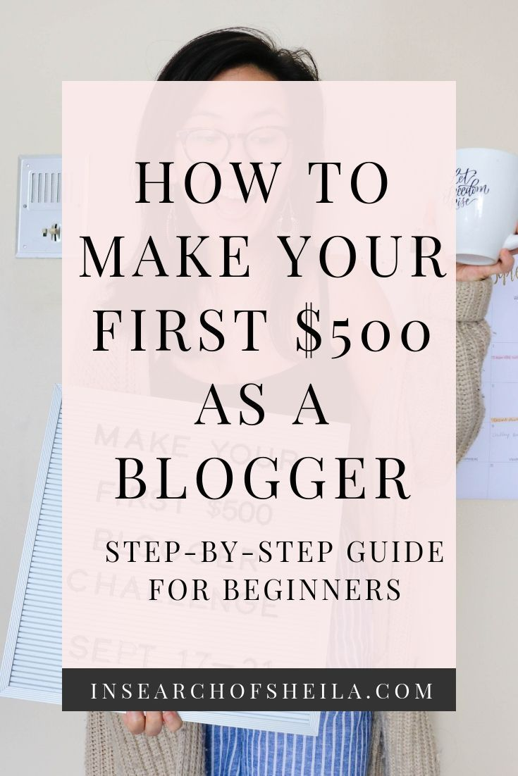 How to Make Your First $500 Blogging Without Feeling Overwhelmed – Sheila Joy | Blogging + Business Tips