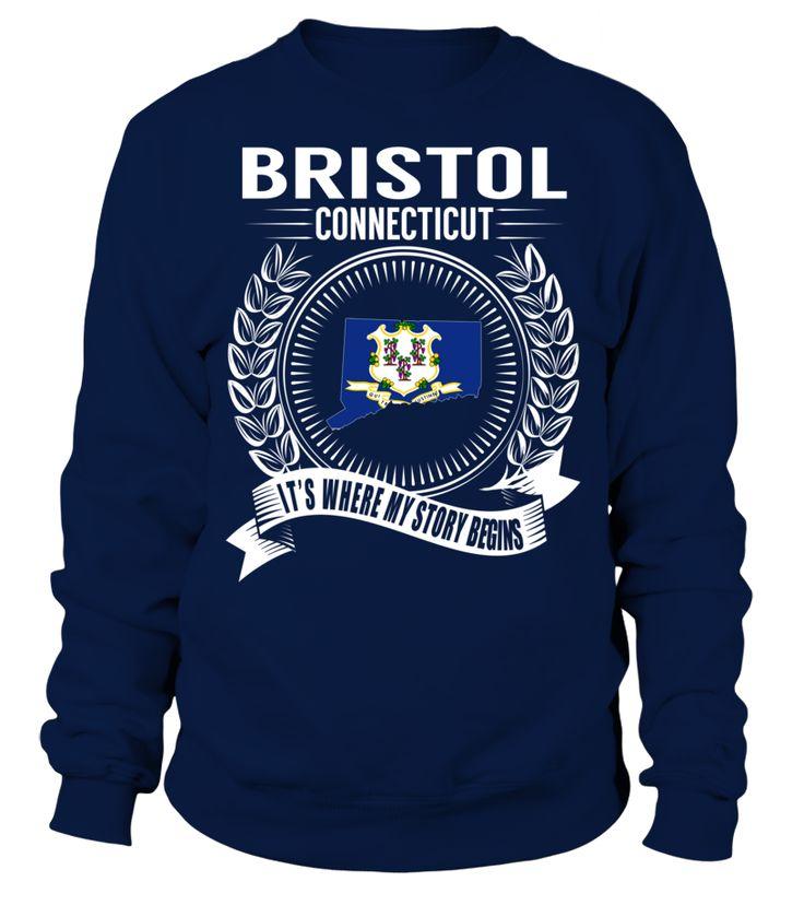 Bristol, Connecticut Its Where My Story Begins T-Shirt #Bristol