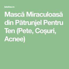 Mască Miraculoasă din Pătrunjel Pentru Ten (Pete, Coșuri, Acnee)