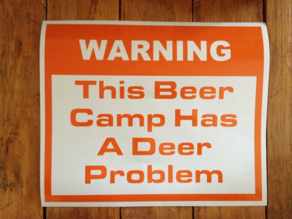 Warning  This Beer Camp has a Deer Problem  by HoosierHuntnFish, $9.99