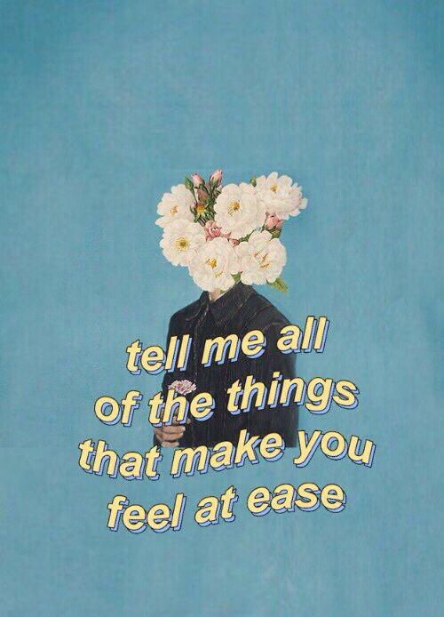 Diga-me todas as coisas que fazem você se sentir à vontade