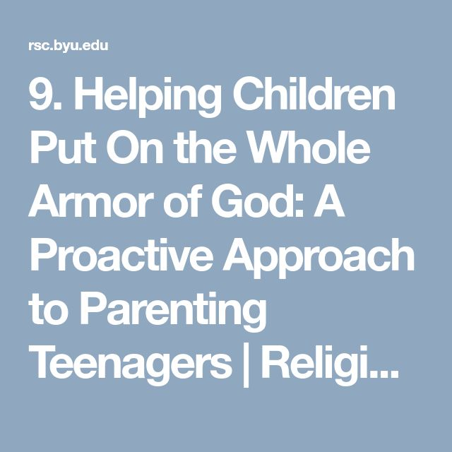 9. Helping Children Put On the Whole Armor of God: A Proactive Approach to Parenting Teenagers | Religious Studies Center