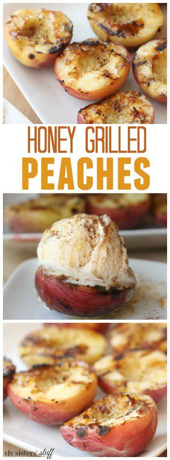 Honey Grilled Peaches from SixSistersStuff.com | Best Summer Dessert Recipes | Easy Desserts | Healthy Snacks