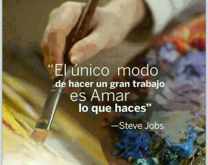 El único modo de hacer un gran trabajo es amar lo que haces. Frase de motivación e inspiración. Steve Jobs.