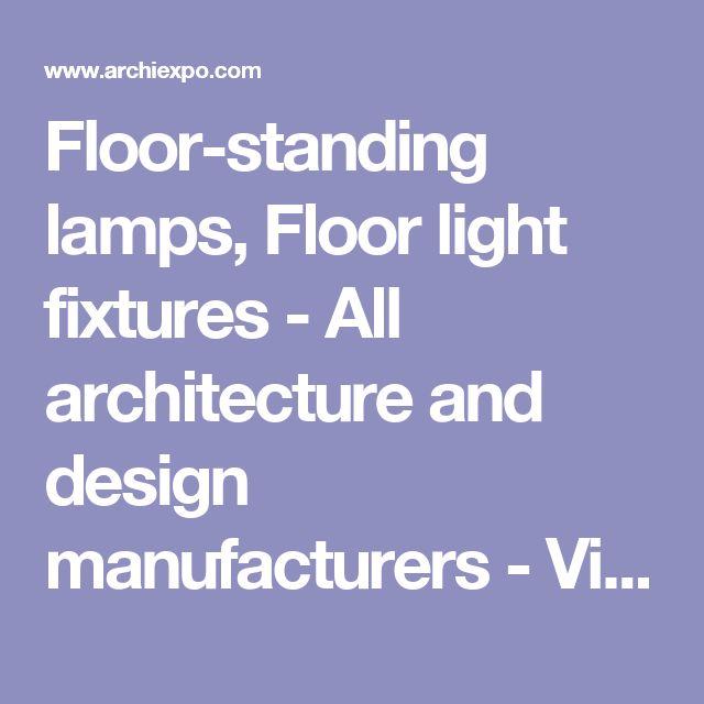 Floor-standing lamps, Floor light fixtures - All architecture and design manufacturers - Videos