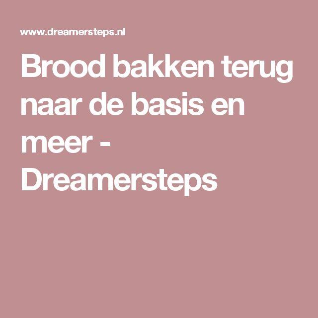 Brood bakken terug naar de basis en meer - Dreamersteps
