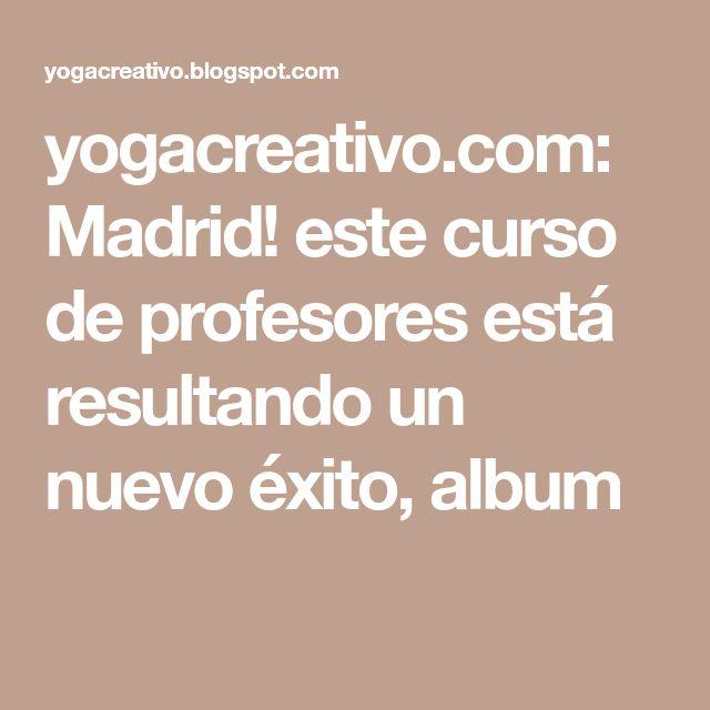 yogacreativo.com: Madrid! este curso de profesores está resultando un nuevo éxito, album