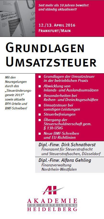 AH Akademie für Fortbildung Heidelberg GmbH: Grundlagen Umsatzsteuer am 12./13. April 2016 in Frankfurt/Main #Umsatzsteuer #Grundlagen #Steuerbefreiungen #BetrieblichenPraxis #Fortbildung #Weiterbildung #Seminar #AkademieHeidelberg