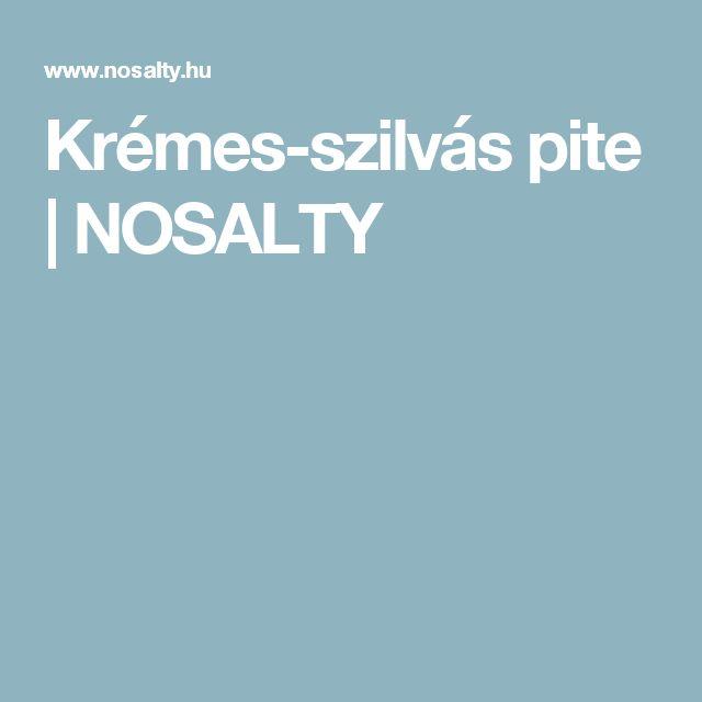 Krémes-szilvás pite   NOSALTY