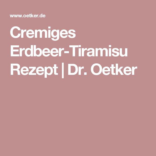 Cremiges Erdbeer-Tiramisu Rezept | Dr. Oetker