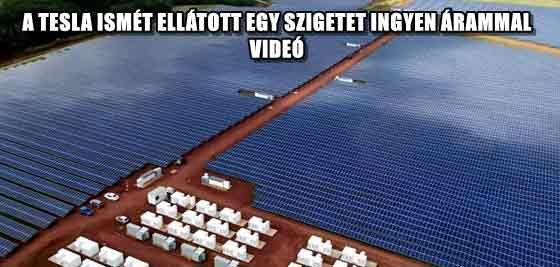 A TESLA ISMÉT ELLÁTOTT EGY SZIGETET INGYENÁRAMMAL - VIDEÓ