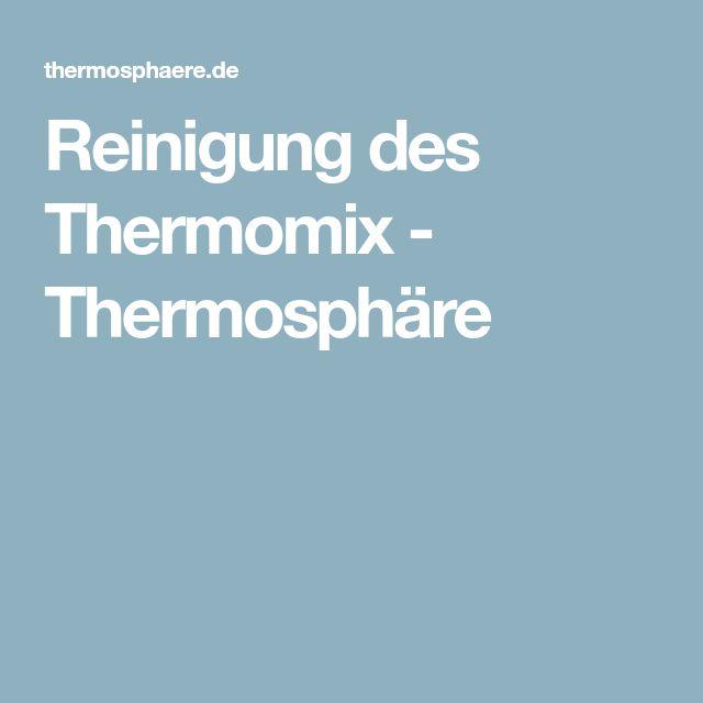 Reinigung des Thermomix - Thermosphäre