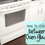 How to Clean between Oven Window Glass