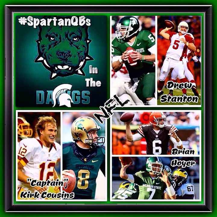 Michigan State Football Bowlin Group 1 hr ·  These #SpartanStartingQBs are ALL Starting in #TheNFL today. #SpartanDawgAlumni @bhoyer6 @drewstanton5 and @kirkcousins12 are ALL #UnderCenter for their respectable franchises. They're making #SpartanNation Proud! #Spartans4Life!!