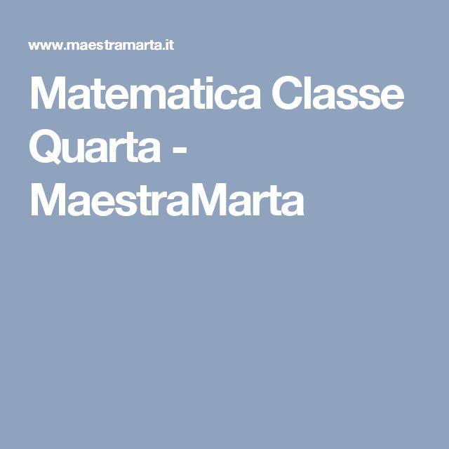 Matematica Classe Quarta - MaestraMarta