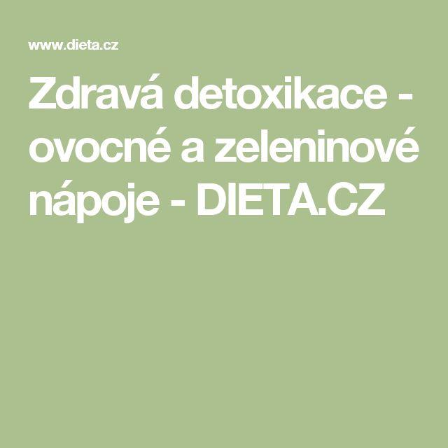 Zdravá detoxikace - ovocné a zeleninové nápoje - DIETA.CZ