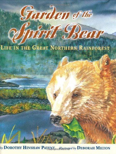 Garden of the Spirit Bear: Life in the Great Northern Rainforest (Outstanding Science Trade Books for Students K-12) reviews