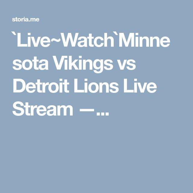 `Live~Watch`Minnesota Vikings vs Detroit Lions Live Stream —...