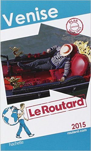 Amazon.fr - Guide du Routard Venise 2015 - Collectif - Livres